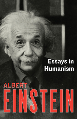 Essays in Humanism - Einstein, Albert