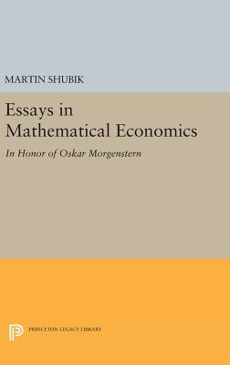 Essays in Mathematical Economics, in Honor of Oskar Morgenstern - Shubik, Martin