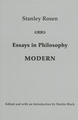 Essays in Philosophy: Modern - Rosen, Stanley, and Black, Martin (Editor)