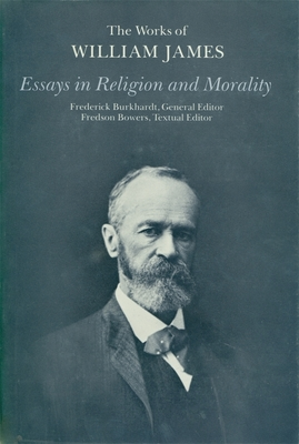 Essays in Religion and Morality - James, William, and McDermott, John J (Introduction by)