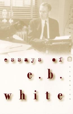 Essays of E. B. White - White, E B
