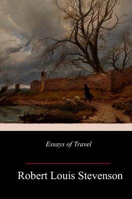 Essays of Travel - Stevenson, Robert Louis