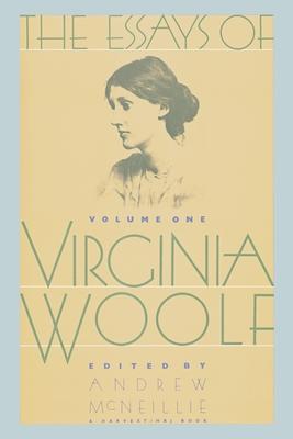 Essays of Virginia Woolf Vol 1: Vol. 1, 1904-1912 - Woolf, Virginia