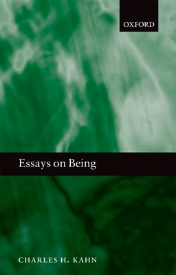 Essays on Being - Kahn, Charles H.