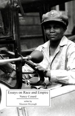 Essays on Race and Empire - Cunard, Nancy, and Moynagh, Maureen (Editor)