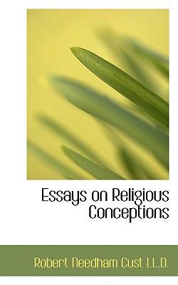 Essays on Religious Conceptions - Cust, Robert Needham