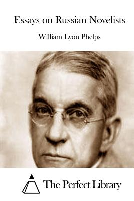 Essays on Russian Novelists - Phelps, William Lyon, and The Perfect Library (Editor)