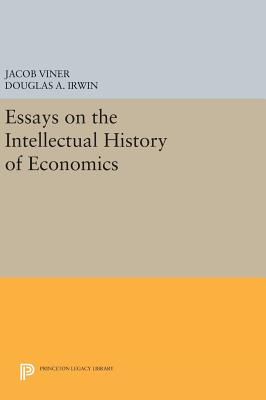 Essays on the Intellectual History of Economics - Viner, Jacob, and Irwin, Douglas A. (Editor)