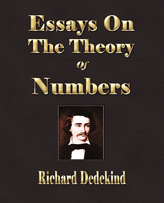 Essays on the Theory of Numbers - Second Edition - Dedekind, Richard