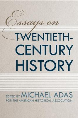 Essays on Twentieth-Century History - Adas, Michael (Editor)