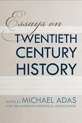 Essays on Twentieth-Century History - Adas, Michael (Editor)