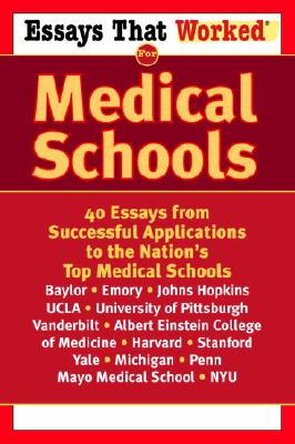 Essays That Worked for Medical Schools: 40 Essays That Helped Students Get Into the Nation's Top Medical Schools - Ballantine