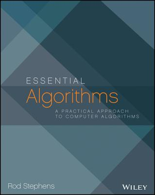 Essential Algorithms: A Practical Approach to Computer Algorithms - Stephens, Rod