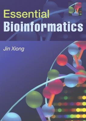 Essential Bioinformatics - Xiong, Jin