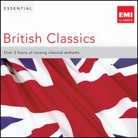 Essential British Classics - Academy of Ancient Music (chamber ensemble); Band of H.M. Royal Marines; Daniel Adni (piano); Edward Saklatvala (treble);...