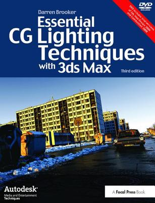 Essential CG Lighting Techniques with 3ds Max - Brooker, Darren