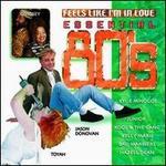 Essential Eighties: Feels Like I'm in Love