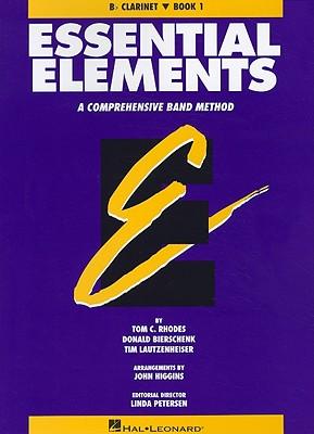 Essential Elements Book 1 - BB Clarinet - Rhodes, Tom C, and Bierschenk, Donald, and Lautzenheiser, Tim