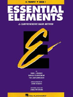 Essential Elements, Book 1: Trumpet: A Comprehensive Band Method - Rhodes, Tom C, and Bierschenk, Donald, and Lautzenheiser, Tim