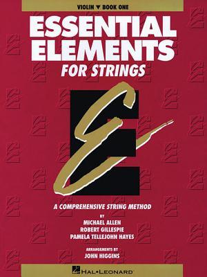 Essential Elements for Strings - Book 1 (Original Series): Violin - Gillespie, Robert, and Tellejohn Hayes, Pamela, and Allen, Michael