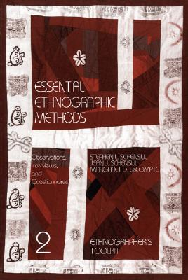 Essential Ethnographic Methods: Observations, Interviews, and Questionnaires - Schensul, Stephen L, and Schensul, Jean J, and LeCompte, Margaret Diane, M.A., Ph.D.