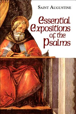 Essential Expositions of the Psalms - Augustine