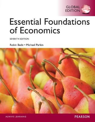 Essential Foundations of Economics, Global Edition - Bade, Robin, and Parkin, Michael
