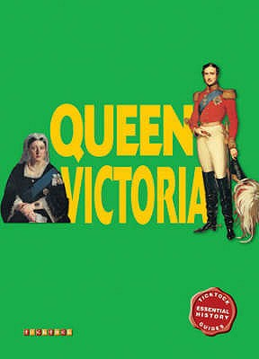 Essential History Guides: Queen Victoria -