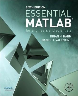 Essential MATLAB for Engineers and Scientists - Hahn, Brian D., and Valentine, Daniel