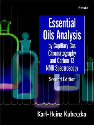 Essential Oils Analysis by Capillary Gas Chromatography and Carbon-13 NMR Spectroscopy - Kubeczka, Karl-Heinz, and Form Cek, V