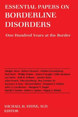 Essential Papers on Borderline Disorders - Stone, Michael H, Dr., MD (Editor)