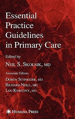 Essential Practice Guidelines in Primary Care - Skolnik, Neil S (Editor)