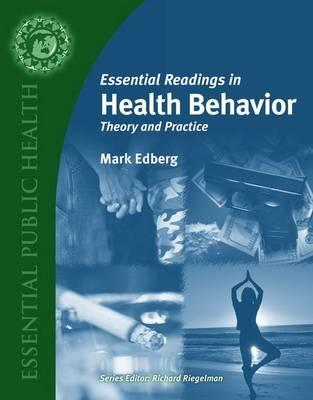 Essential Readings in Health Behavior: Theory and Practice - Edberg, Mark Cameron