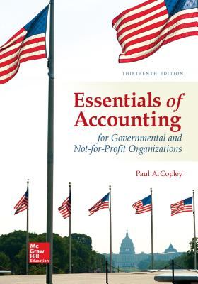 Essentials of Accounting for Governmental and Not-For-Profit Organizations - Copley, Paul A