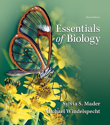 Essentials of Biology - Mader, Sylvia S, and Windelspecht, Michael, and Preston, Lynn (Contributions by)
