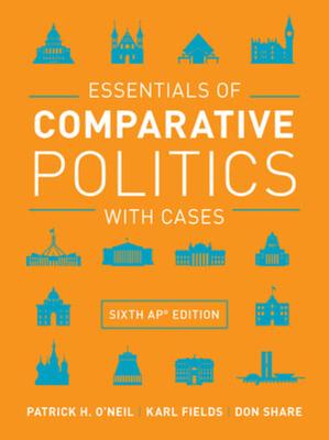Essentials of Comparative Politics with Cases - O'Neil, Patrick H