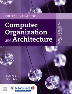 Essentials of Computer Organization and Architecture - Null, Linda, and Lobur, Julia