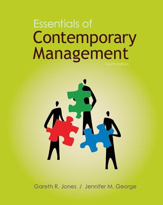 Essentials of Contemporary Management - Jones, Gareth R, and George, Jennifer M