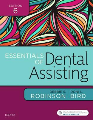 Essentials of Dental Assisting - Robinson, Debbie S, and Bird, Doni L