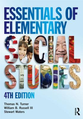 Essentials of Elementary Social Studies - Turner, Thomas N, and Russell III, William B, and Waters, Stewart