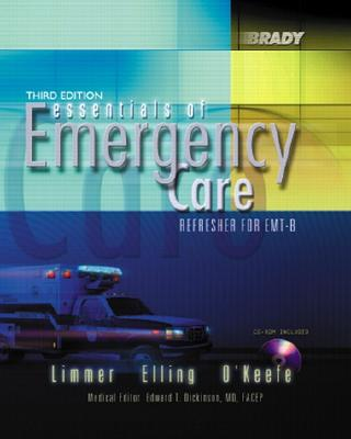 Essentials of Emergency Care: Refresher for EMT-B - Limmer, Dan, and Elling, Bob, and O'Keefe, Michael F