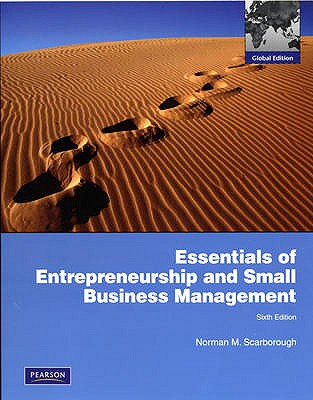 Essentials of Entrepreneurship and Small Business Management - Zimmerer, Thomas W., and Scarborough, Norman M., and Wilson, Doug