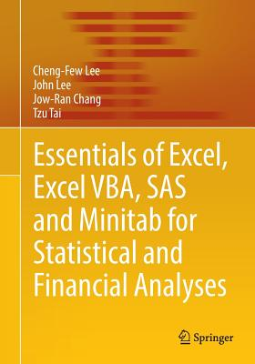 Essentials of Excel, Excel Vba, SAS and Minitab for Statistical and Financial Analyses - Lee, Cheng-Few, and Lee, John, and Chang, Jow-Ran