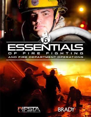 Essentials of Fire Fighting and Fire Department Operations - IFSTA