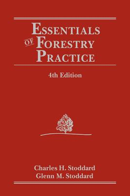 Essentials of Forestry Practice - Stoddard, Charles Hatch, and Stoddard, Glenn M (Photographer)