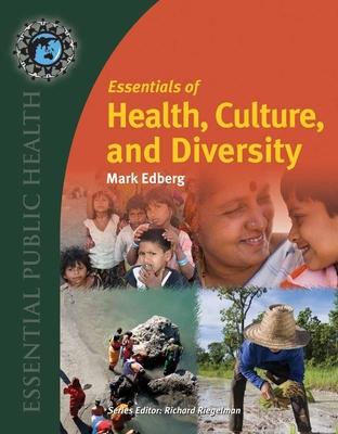 Essentials of Health, Culture, and Diversity: Understanding People, Reducing Disparities - Edberg, Mark