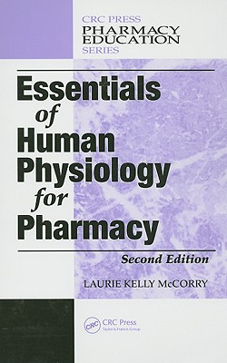 Essentials of Human Physiology for Pharmacy - McCorry, Laurie Kelly