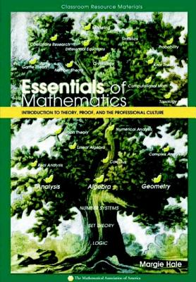 Essentials of Mathematics: Introduction to Theory, Proof, and the Professional Culture - Hale, Margie
