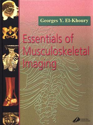 Essentials of Musculoskeletal Imaging - El-Khoury, Georges Y, and Bennett, D Lee, and Stanley, Mark D