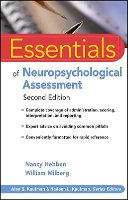 Essentials of Neuropsychological Assessment - Hebben, Nancy, and Milberg, William